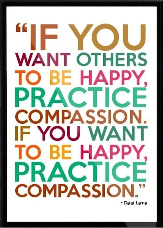 Practice Compassion & Make Everyone Happy.