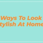 How To Dress Stylish At Home | 6 Ways!