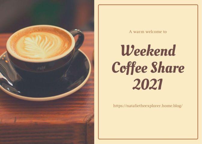 Welcome to Weekend Coffee Share 2021