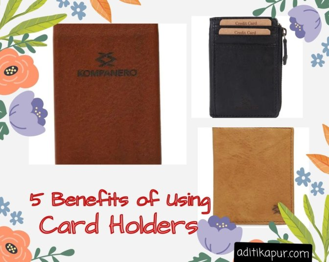 Benefits of using Card Holders