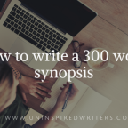 How to write a 300 word synopsis