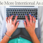 How To Be More Intentional As a Blogger